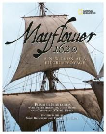 Mayflower 1620: A New Look at a Pilgrim Voyage - Peter Arenstam, John Kemp, Catherine O Neill Grace