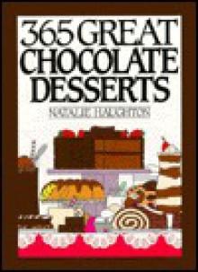 365 Great Chocolate Desserts (365 Ways) - Natalie Haughton