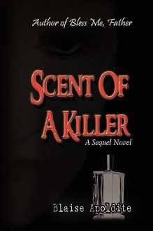 Scent of a Killer - Blaise Apoldite