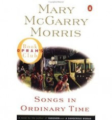[ [ [ Songs in Ordinary Time[ SONGS IN ORDINARY TIME ] By Morris, Mary McGarry ( Author )Aug-01-1996 Paperback - Mary McGarry Morris