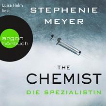 The Chemist - Die Spezialistin - Argon Verlag,Stephenie Meyer,Luise Helm