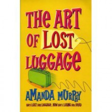 The Art Of Lost Luggage - Amanda Murphy