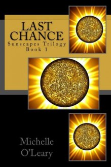 Last Chance (Sunscapes Trilogy) - Michelle O'Leary