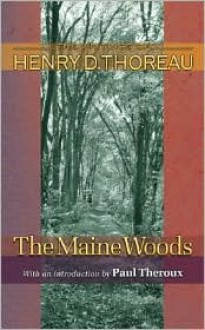 The Maine Woods (Writings of Henry D. Thoreau) - Henry David Thoreau, Joseph J. Moldenhauer, Paul Theroux