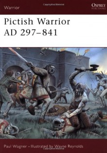 Pictish Warrior AD 297-841 - Paul Wagner
