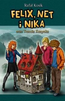 Felix, Net i Nika oraz Trzecia Kuzynka - Rafał Kosik