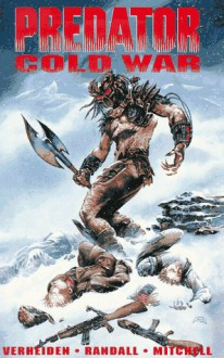 Predator: Cold War (Dark Horse Collection.) - Mark Verheiden, Ron Randall