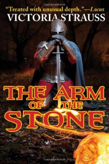 The Arm Of The Stone - Victoria Strauss