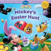 Mickey's Easter Hunt (Mickey Mouse Clubhouse) - Sheila Sweeny Higginson, Loter Inc.