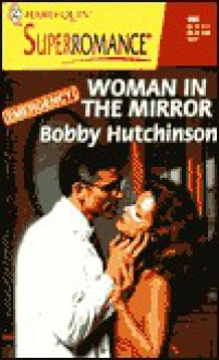 Woman in the Mirror (Emergency #5) (Harlequin Superromance No. 906 - Bobby Hutchinson