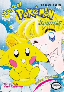 Magical Pokemon Journey, Volume 5, Part 5: Going Coconuts - Yumi Tsukirino