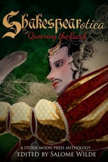 Shakespearotica: Queering the Bard - Rob Rosen,Jean Roberta,Louisa Bacio,Tilly Hunter,Wes Hartley,Penelope Addams,Caitlin Ricci,Laila Blake,Salome Wilde,Anna Black