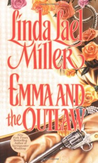 Emma And The Outlaw - Linda Lael Miller