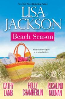 Beach Season - Lisa Jackson, Cathy Lamb, Holly Chamberlin, Rosalind Noonan