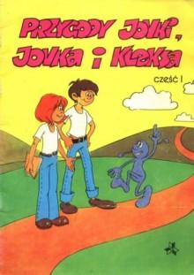 Przygody Jonki, Jonka i Kleksa część 1 - Szarlota Pawel