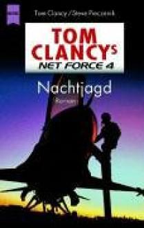 Nachtjagd (Tom Clancy's Net Force, #3) - Tom Clancy, Steve Perry, Steve Pieczenik