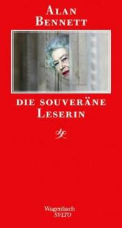 Die souveräne Leserin - Alan Bennett, Ingo Herzke