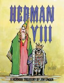 Herman VIII: A Herman Treasury - Jim Unger