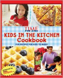 TIME for Kids Kids in the Kitchen Cookbook: Fun recipes for kids to make! - Sandy Jordan
