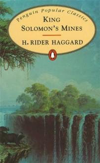 King Solomon's Mines (Penguin Popular Classics) - H. Rider Haggard