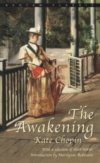 The Awakening and Selected Short Stories - Kate Chopin,Marilynne Robinson