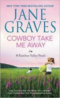 Cowboy Take Me Away - Jane Graves
