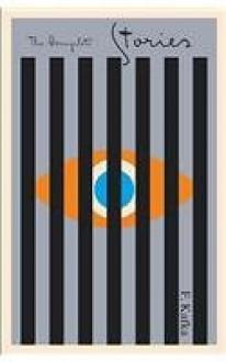 Franz Kafka: The Complete Stories - Franz Kafka,Nahum N. Glatzer,John Updike