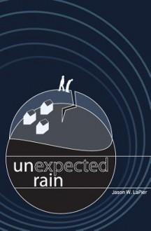 Unexpected Rain - Jason W. LaPier