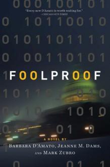 Foolproof - Barbara D'Amato, Jeanne M. Dams, Mark Richard Zubro