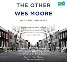 The Other Wes Moore: The Story Of One Name And Two Fates - Wes Moore