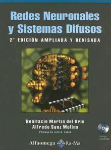 Redes Neuronales y Sistemas Difusos [With CDROM] - Bonifacio Martin del Brio