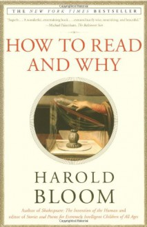 How To Read And Why - Harold Bloom, John McDonough