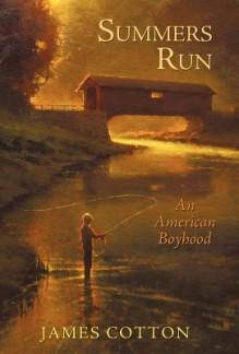 Summers Run: An American Boyhood - Cotton James Cotton