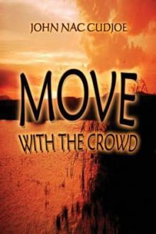 Move with the Crowd - John Nac Cudjoe