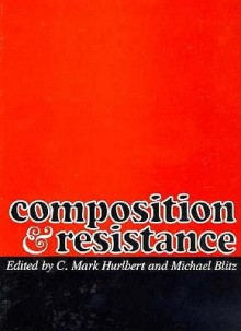 Composition and Resistance - C. Mark Hurkbert, Michael Blitz, C. Mark Hurkbert