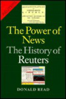 The Power Of News: The History Of Reuters, 1849 1989 - Donald Read