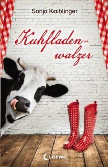 Kuhfladenwalzer - Sonja Kaiblinger