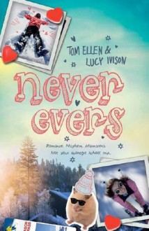 Never Evers - Tom Ellen,Lucy Ivison