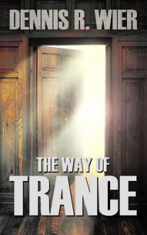 The Way of Trance - Dennis Wier
