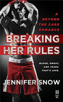 Breaking Her Rules: Beyond the Cage - Jennifer Snow