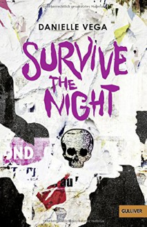 Survive the night: Thriller (Gulliver) - Danielle Vega,Inge Wehrmann