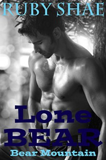 Lone Bear: BBW Paranormal Shape Shifter Romance (Bear Mountain Book 1) - Ruby Shae