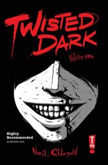 Twisted Dark, Volume 1 - Neil Gibson, Atula Siriwardane, Caspar Wijngaard, Heru Prasetyo Djalal, Jan Wijngaard, Ant Mercer, Dan West