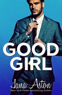 Good Girl - Jana Aston