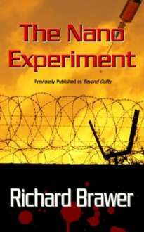 The Nano Experiment - Richard Brawer