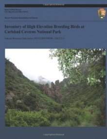 Inventory of High Elevation Breeding Birds at Carlsbad Caverns National Park - Steve West