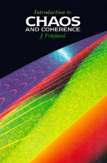Introduction to Chaos and Coherence - J. Froyland