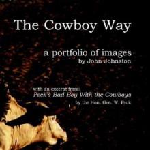 The Cowboy Way a Portfolio of Images - John Johnston