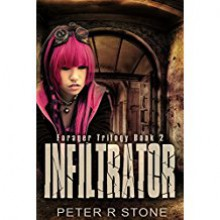 Infiltrator (Forager- A Dystopian Trilogy Book 2) - Peter R. Stone