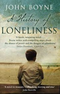 A History of Loneliness: A Novel - John Boyne